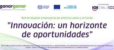 """Segundo Encuentro de la Red de Empresarias de América Latina y el Caribe: """"Innovación: un horizonte de oportunidades»"""